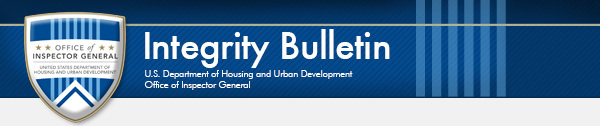 Integrity Bulletin - U.S. Department of Housing and Urban Development